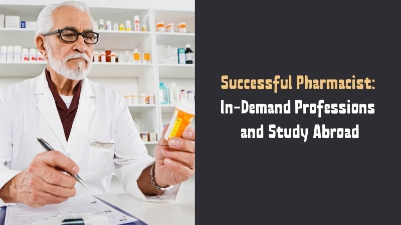 Successful Pharmacist In-Demand Professions and Study Abroad